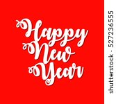 happy new year vector text... | Shutterstock .eps vector #527236555
