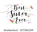 best sister ever typographic...   Shutterstock .eps vector #527281249