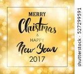 merry christmas   happy new... | Shutterstock .eps vector #527299591