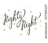 nighty night. hand drawn... | Shutterstock .eps vector #527303107