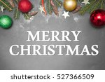 christmas decoration  with text ... | Shutterstock . vector #527366509