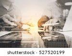 double exposure of business... | Shutterstock . vector #527520199