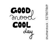 good mood. cool day. black and... | Shutterstock .eps vector #527807869