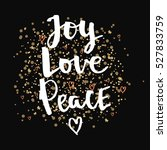 joy love peace. christmas gold... | Shutterstock .eps vector #527833759