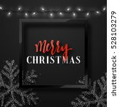 christmas background black... | Shutterstock .eps vector #528103279