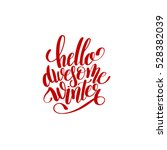 hello awesome winter... | Shutterstock . vector #528382039