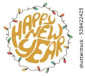 happy new year   unique hand... | Shutterstock .eps vector #528422425