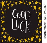 card with text good luck.... | Shutterstock .eps vector #528498307