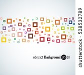 abstract geometric background... | Shutterstock .eps vector #528532789