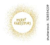 merry chruistmas postcard. gold ... | Shutterstock . vector #528554239