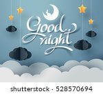 paper art of goodnight and... | Shutterstock .eps vector #528570694