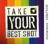 take you best shot poster. with ... | Shutterstock . vector #528675235
