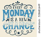 every monday is a new chance.... | Shutterstock .eps vector #528681649