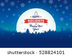 happy holidays and happy new... | Shutterstock .eps vector #528824101