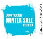 winter sale. end of season... | Shutterstock .eps vector #528866611