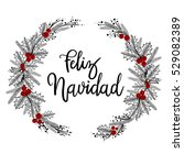 feliz navidad hand lettering... | Shutterstock .eps vector #529082389
