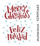 merry christmas feliz navidad... | Shutterstock .eps vector #529091665