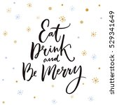eat  drink and be merry.... | Shutterstock .eps vector #529341649