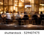 blurred of cafe   restaurant  ... | Shutterstock . vector #529407475