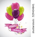 color glossy happy birthday... | Shutterstock . vector #529434841