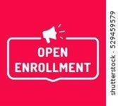 open enrollment. badge with... | Shutterstock .eps vector #529459579
