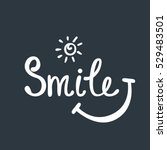 smile. inspirational quote... | Shutterstock .eps vector #529483501