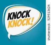 knock knock retro speech balloon   Shutterstock .eps vector #529513624