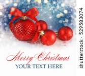 merry christmas and happy new...   Shutterstock . vector #529583074