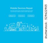 mobile phone repair concept in... | Shutterstock .eps vector #529622905