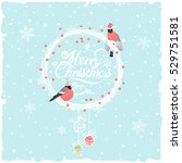 christmas background with... | Shutterstock .eps vector #529751581