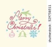 merry christmas lettering  hand ... | Shutterstock .eps vector #529758511
