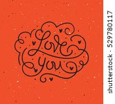 hand drawn lettering card. ... | Shutterstock .eps vector #529780117