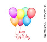 happy birthday card. glossy... | Shutterstock .eps vector #529799011