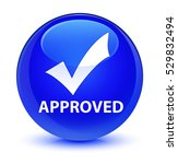 approved  validate icon  glassy ...   Shutterstock . vector #529832494