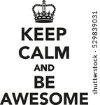 keep calm and be awesome | Shutterstock .eps vector #529839031