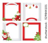 set of christmas frames vector... | Shutterstock .eps vector #529844101