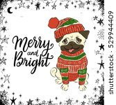 merry and bright  winter... | Shutterstock .eps vector #529944409