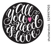 all you need is love doodle... | Shutterstock .eps vector #529997905