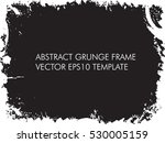 grunge frame   abstract vector... | Shutterstock .eps vector #530005159