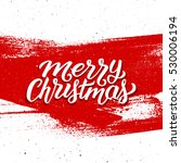 merry christmas calligraphic... | Shutterstock .eps vector #530006194