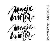 magic winter lettering... | Shutterstock .eps vector #530140771