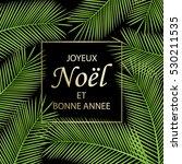 joyeux noel et bonne annee  ... | Shutterstock .eps vector #530211535