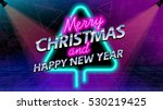 merry christmas and new year... | Shutterstock .eps vector #530219425