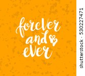 hand drawn phrase forever and... | Shutterstock .eps vector #530227471