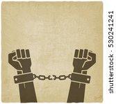 hands broken chains. freedom... | Shutterstock . vector #530241241