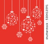christmas snowflakes and balls. ... | Shutterstock .eps vector #530413591