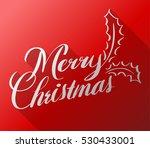 merry christmas vector text... | Shutterstock .eps vector #530433001