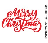 merry christmas red ink brush... | Shutterstock .eps vector #530481985