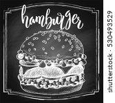 hand drawn hamburger chalk... | Shutterstock .eps vector #530493529