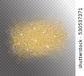 gold glitter sparkles splash on ... | Shutterstock .eps vector #530537371